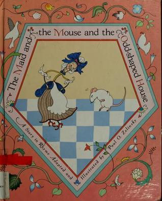 The Maid and the Mouse and the Odd-Shaped House: A Story in Rhyme