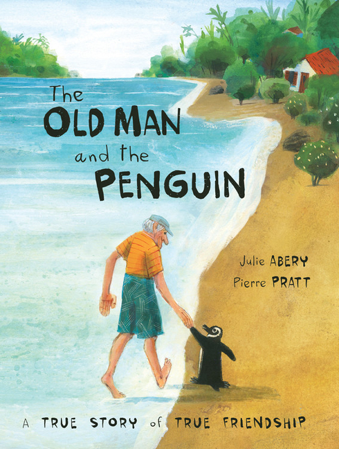 The Old Man and the Penguin: A True Story of True Friendship