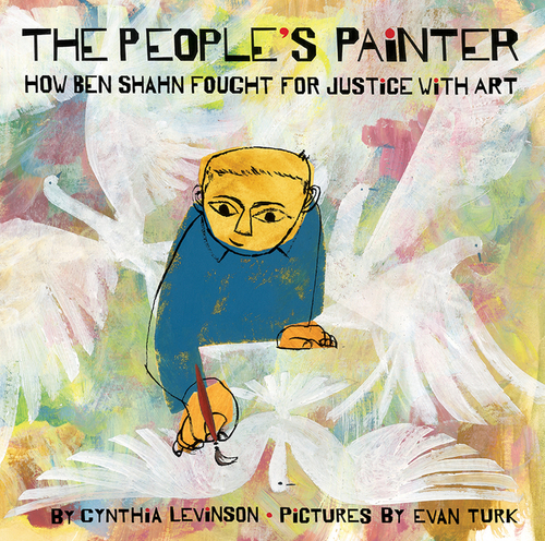 The People's Painter: How Ben Shahn Fought for Justice with Art