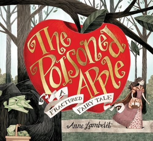 The Poisoned Apple: A Fractured Fairy Tale