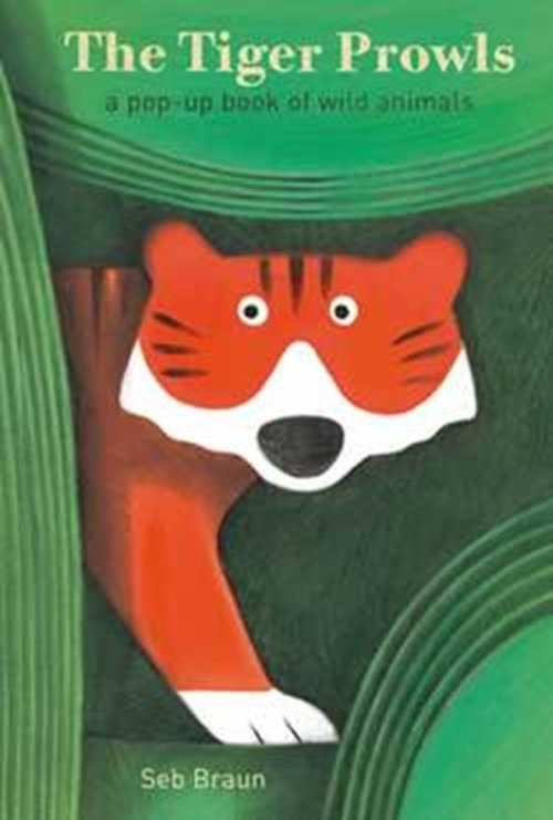The Tiger Prowls: A Pop-up Book of Wild Animals