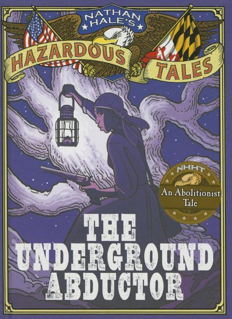 The Underground Abductor: An Abolitionist Tale