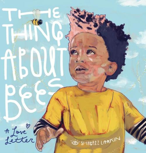 Thing about Bees: A Love Letter