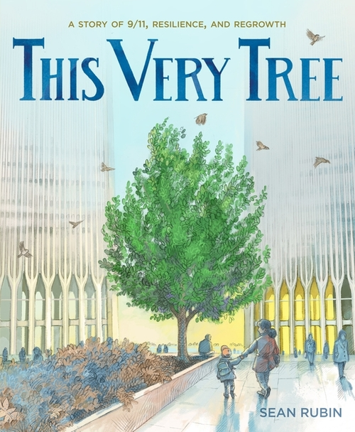 This Very Tree: A Story of 9/11, Resilience, and Regrowth
