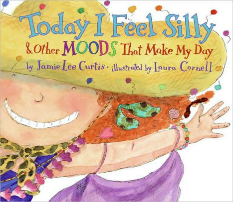 Today I Feel Silly: And Other Moods That Make My Day