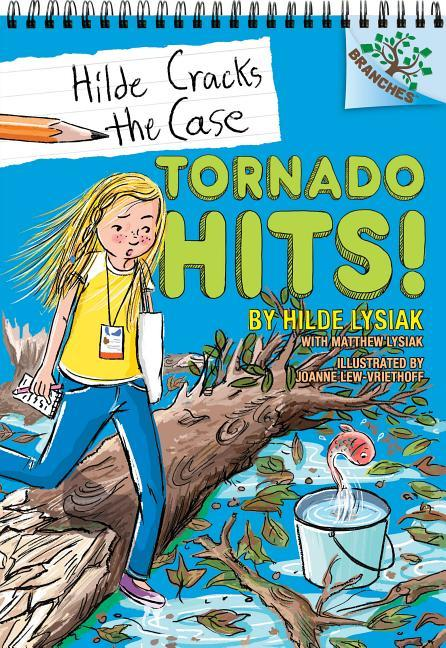 Tornado Hits!: A Branches Book (Hilde Cracks the Case #5), Volume 5 (Library)
