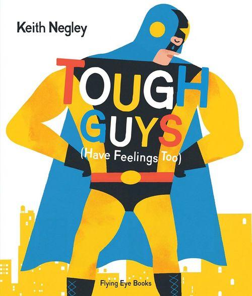 Tough Guys Have Feelings Too