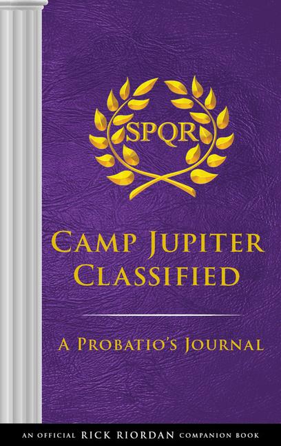 Trials of Apollo Camp Jupiter Classified: An Official Rick Riordan Companion Book: A Probatio's Journal