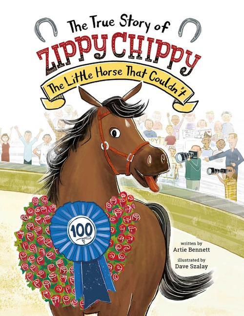True Story of Zippy Chippy: The Little Horse That Couldn't