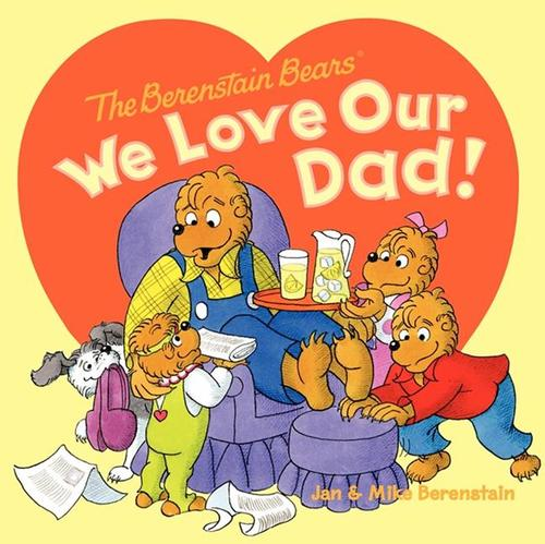 We Love Our Dad! (Bound for Schools & Libraries)