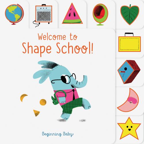 Welcome to Shape School!: Beginning Baby