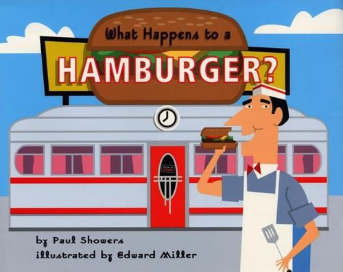 What Happens to a Hamburger? (Newly Ill)