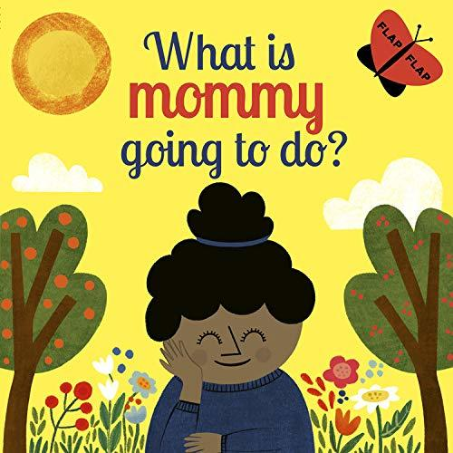 What is Mommy Going to Do?