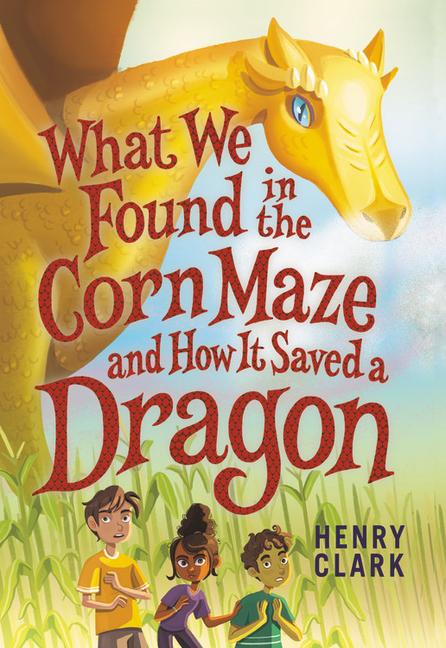 What We Found in the Corn Maze and How It Saved a Dragon