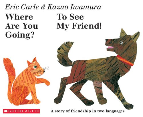 Where Are You Going? To See My Friend! (English and Japanese Edition)