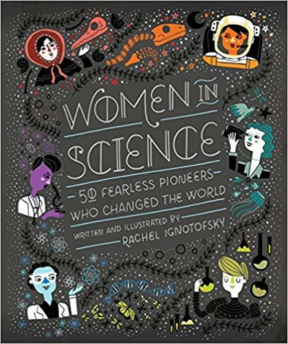 Women in Science: 50 Fearless Pioneers Who Changed the World