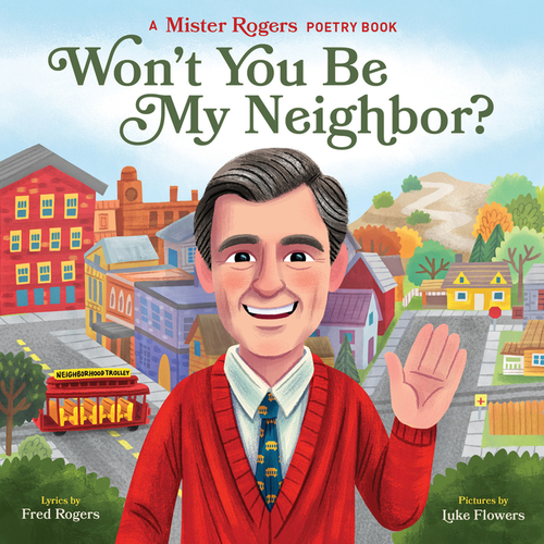 Won't You Be My Neighbor?: A Mister Rogers Poetry Book