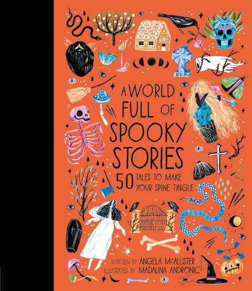 World Full of Spooky Stories: 50 Tales to Make Your Spine Tingle