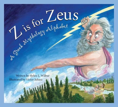 Z Is for Zeus: A Greek Mythology Alphabet