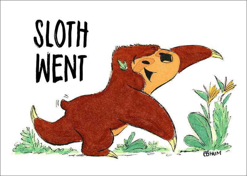 """Do the sloth dance!"""