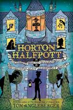 Add to Wishlist $10 off $50 with code APRILSHOWERS Kids' Club Eligible  Horton Halfpott: Or, The Fiendish Mystery of Smugwick Manor; or, The Loosening of M'Lady Luggertuck's Corset book