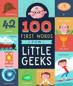 100 First Words for Little Geeks book