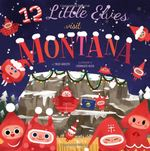 12 Little Elves Visit Montana book