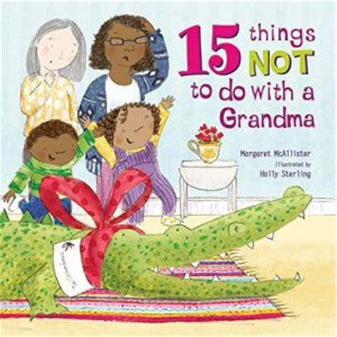 15 Things Not To Do With a Grandma book