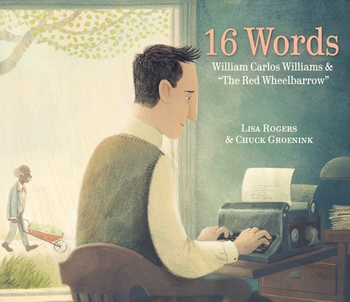 """16 Words: William Carlos Williams and """"The Red Wheelbarrow"""" book"""