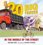 20 Big Trucks in the Middle of the Street book