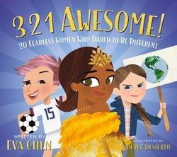 3 2 1 Awesome!: 20 Fearless Women Who Dared to Be Different book