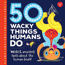 50 Wacky Things Humans Do book