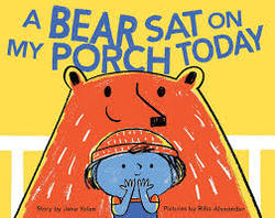 A Bear Sat on My Porch Today book