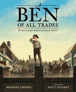 A Ben of All Trades: The Most Inventive Boyhood of Benjamin Franklin book