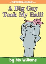 A Big Guy Took My Ball! book