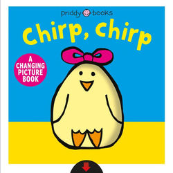 A Changing Picture Book: Chirp, Chirp book