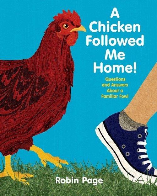 A Chicken Followed Me Home! book