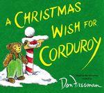 A Christmas Wish for Corduroy book