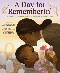 A Day for Rememberin': Inspired by the True Events of the First Memorial Day book