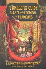 A Dragon's Guide to the Care and Feeding of Humans book