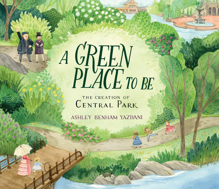 A Green Place to Be: the Creation of Central Park book
