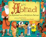 A is for Abinadi: An Alphabet Book of Scripture Heroes book