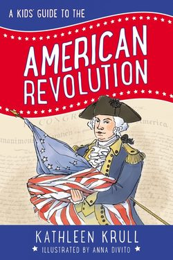 A Kids' Guide to the American Revolution book