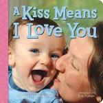 A Kiss Means I Love You book