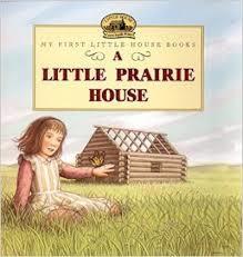 A Little Prairie House book