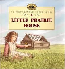 A Little Prairie House book