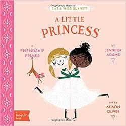 A Little Princess: A Babylit(r) Friendship Primer book