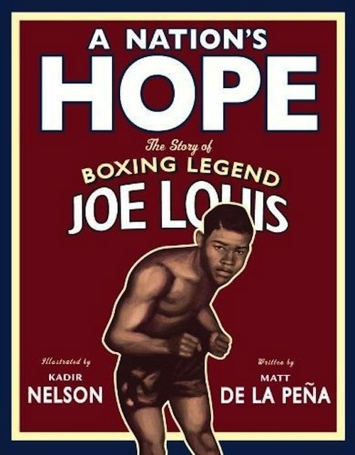 A Nation's Hope: The Story of Boxing Legend Joe Louis book