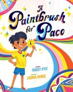 A Paintbrush for Paco book
