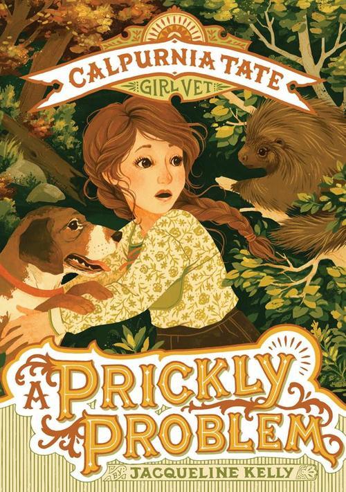 A Prickly Problem: Calpurnia Tate, Girl Vet book
